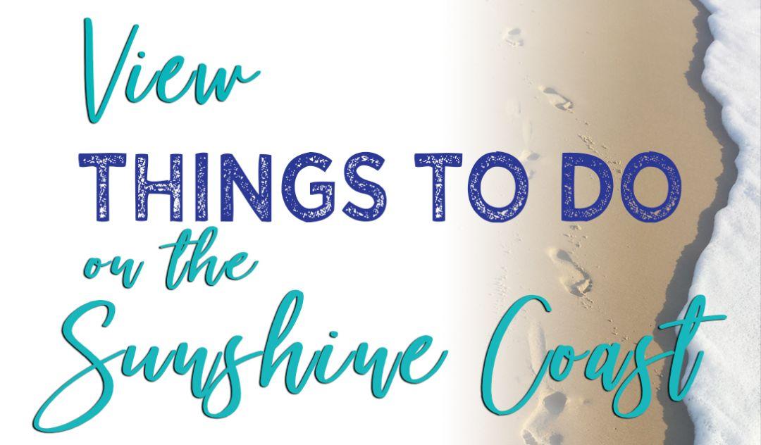 Things to to Sunshine Coast